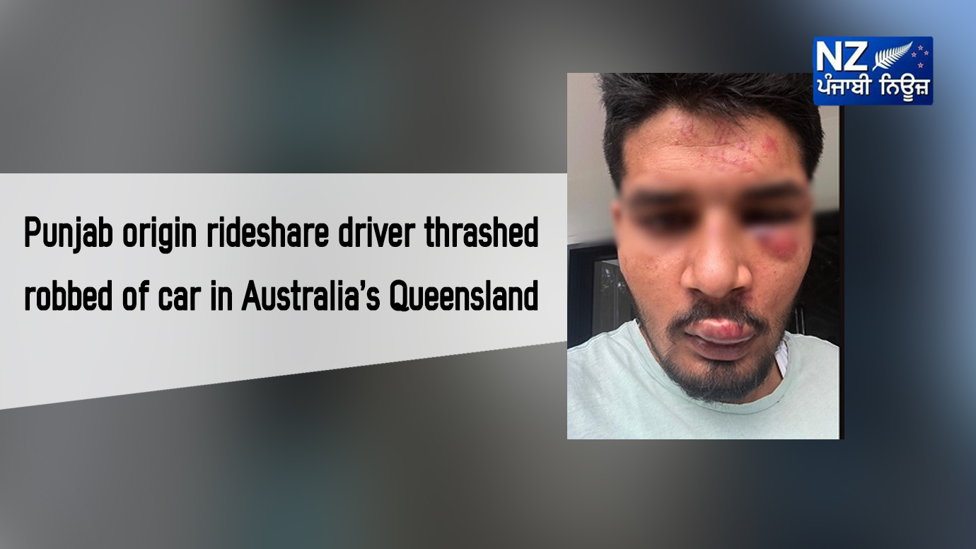 Punjab origin rideshare driver thrashed, robbed of car in Australia's Queensland - NZ Punjabi News