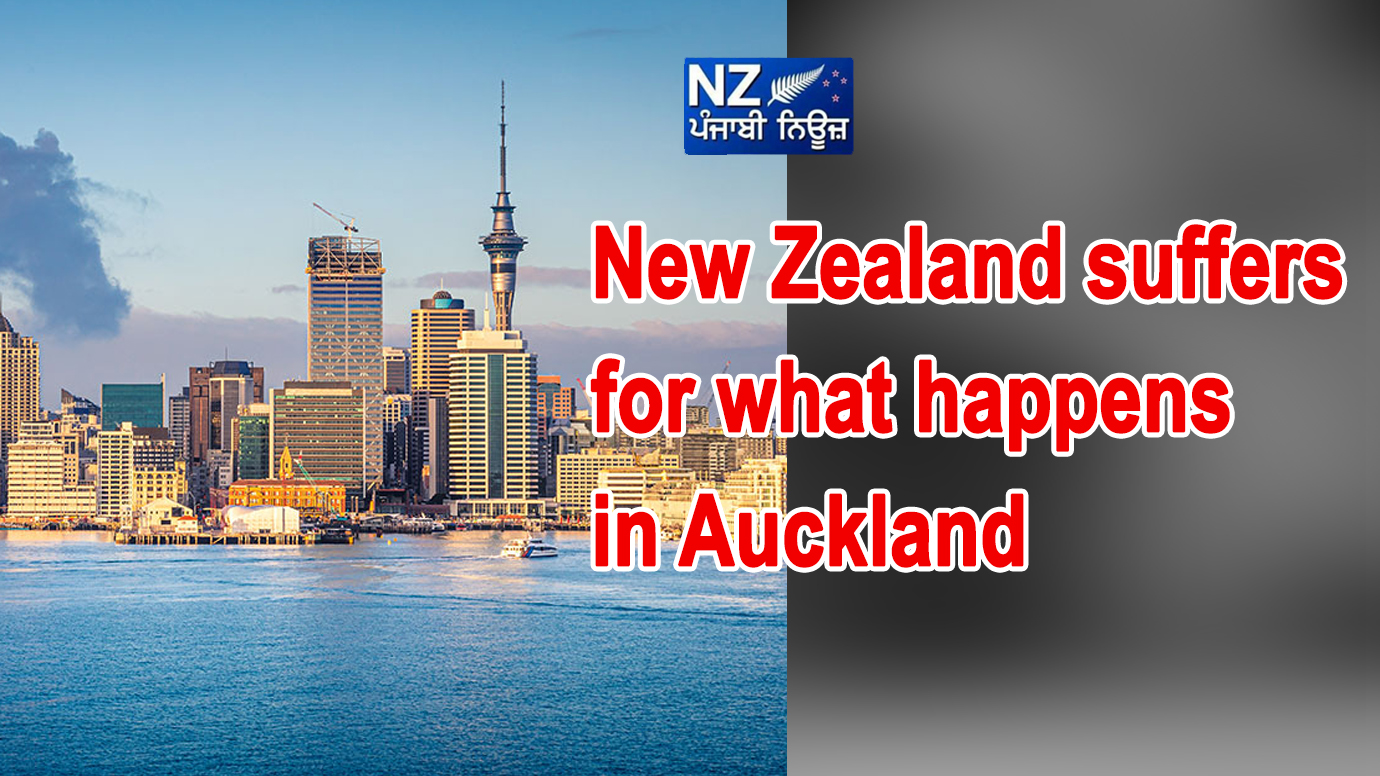 New Zealand suffers for what happens in Auckland - NZ Punjabi News