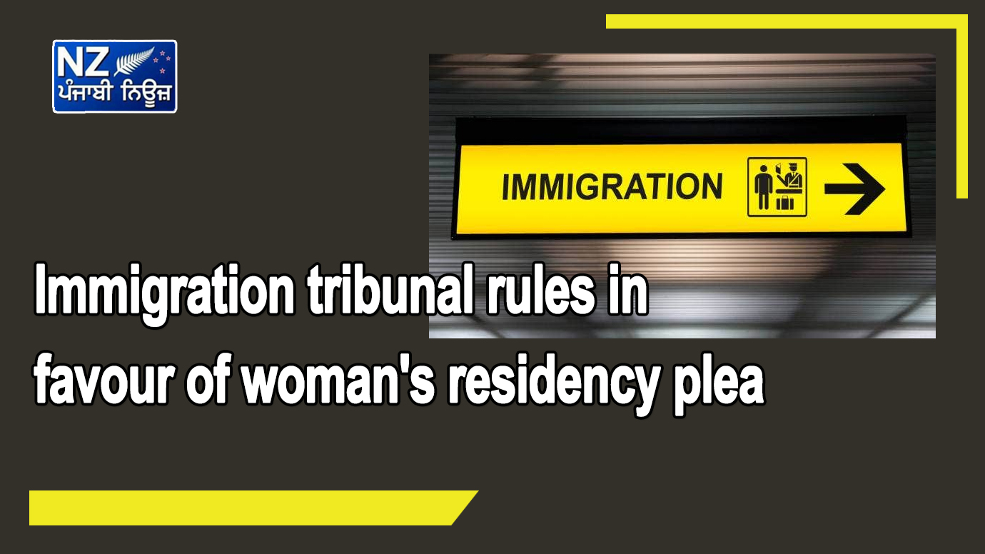 Immigration tribunal rules in favour of woman's residency plea - NZ Punjabi News