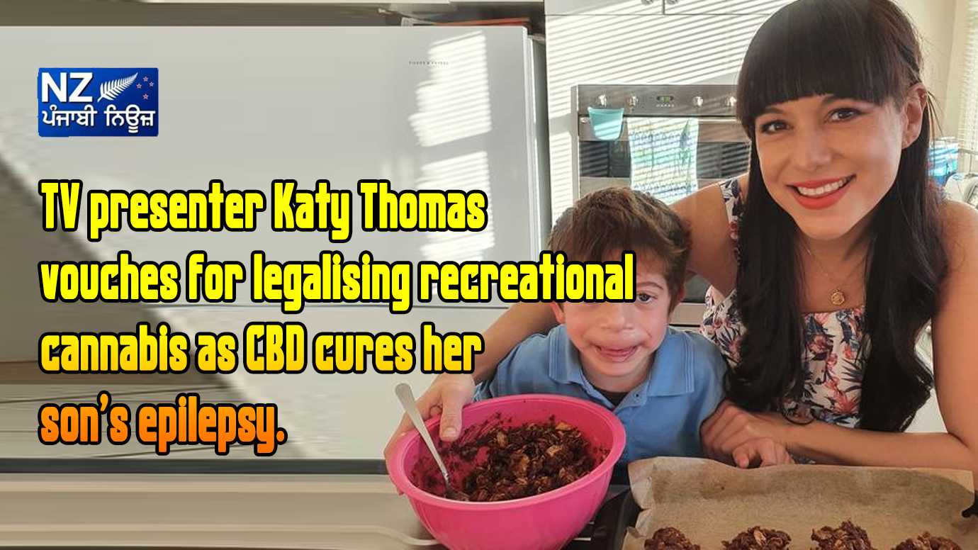TV presenter Katy Thomas vouches for legalising recreational cannabis as CBD cures her son's epilepsy. - NZ Punjabi News