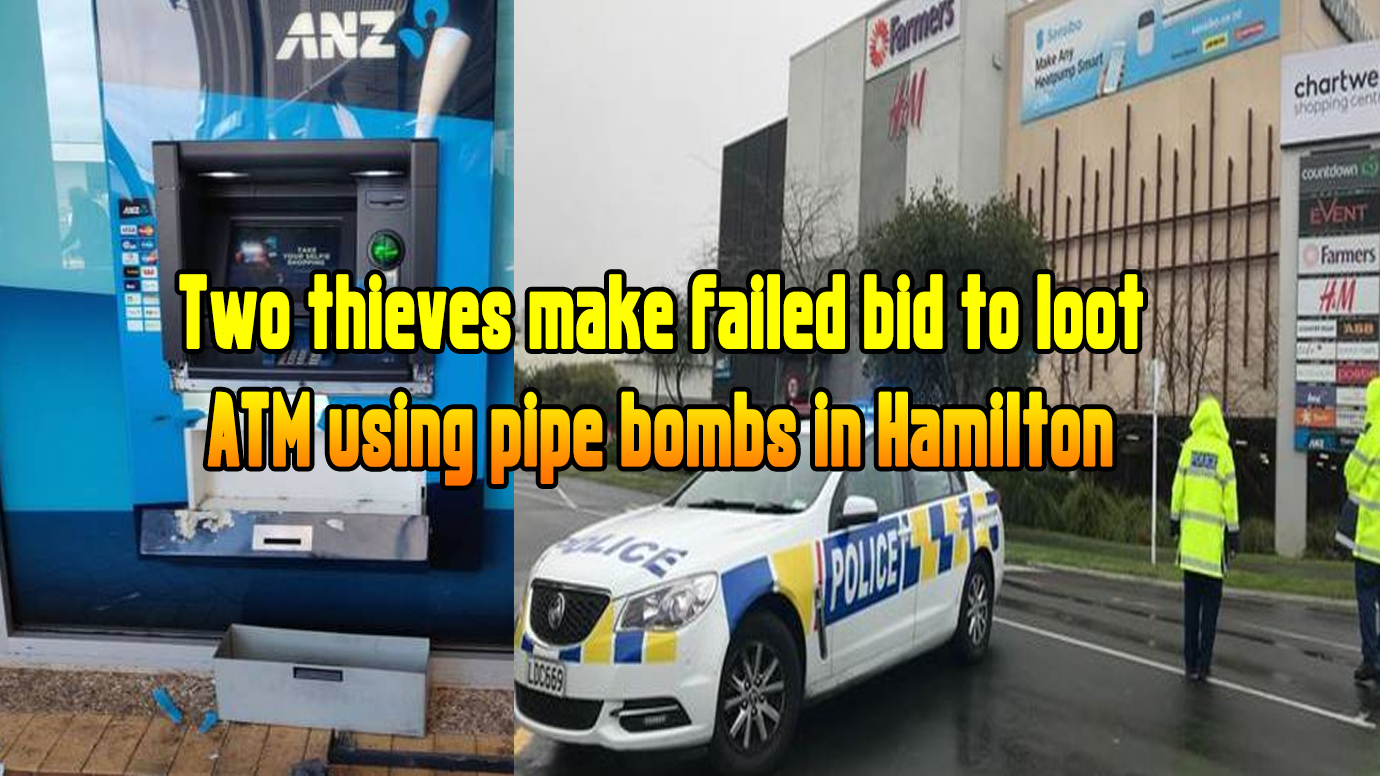 Two thieves make failed bid to loot ATM using pipe bombs in Hamilton - NZ Punjabi News