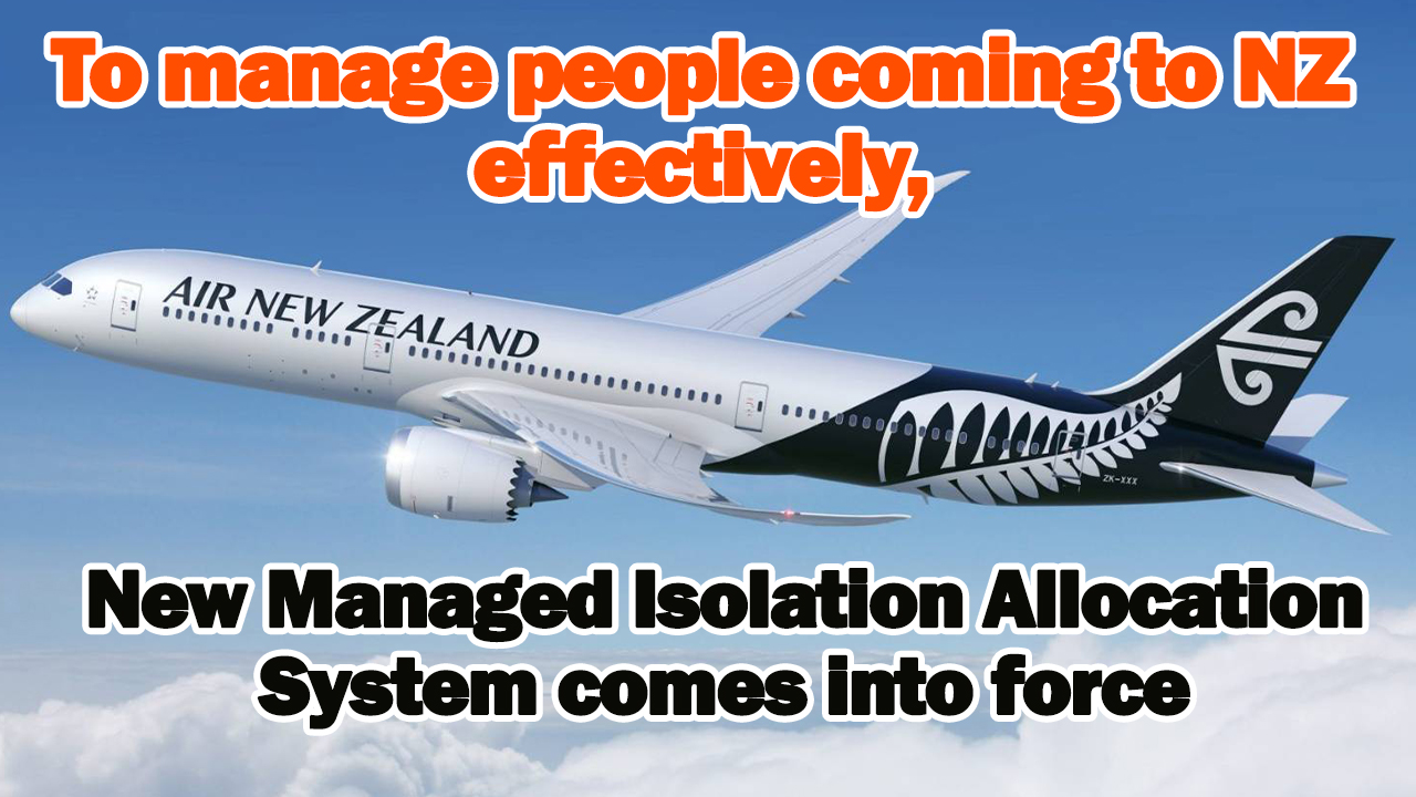 To manage people coming to NZ effectively, new Managed Isolation Allocation System comes into force - NZ Punjabi News