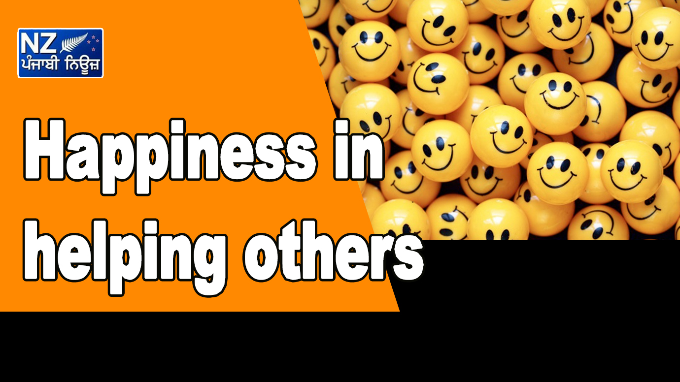 Happiness in helping others - NZ Punjabi News