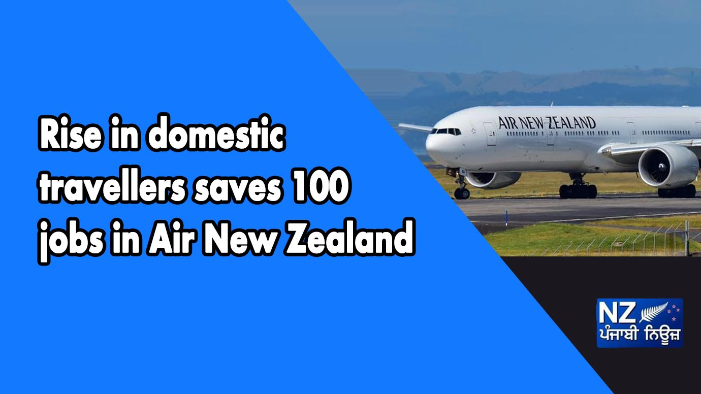 Rise in domestic travellers saves 100 jobs in Air New Zealand - NZ Punjabi News