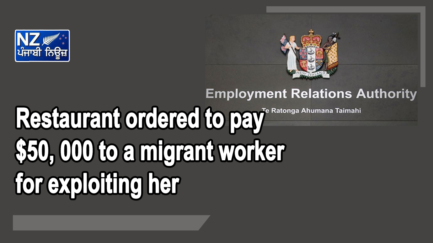 Restaurant ordered to pay $50, 000 to a migrant worker for exploiting her - NZ Punjabi News
