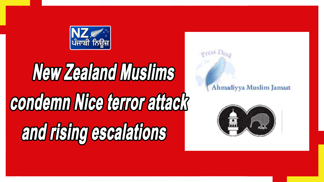 New Zealand Muslims condemn Nice terror attack and rising escalations - NZ Punjabi News