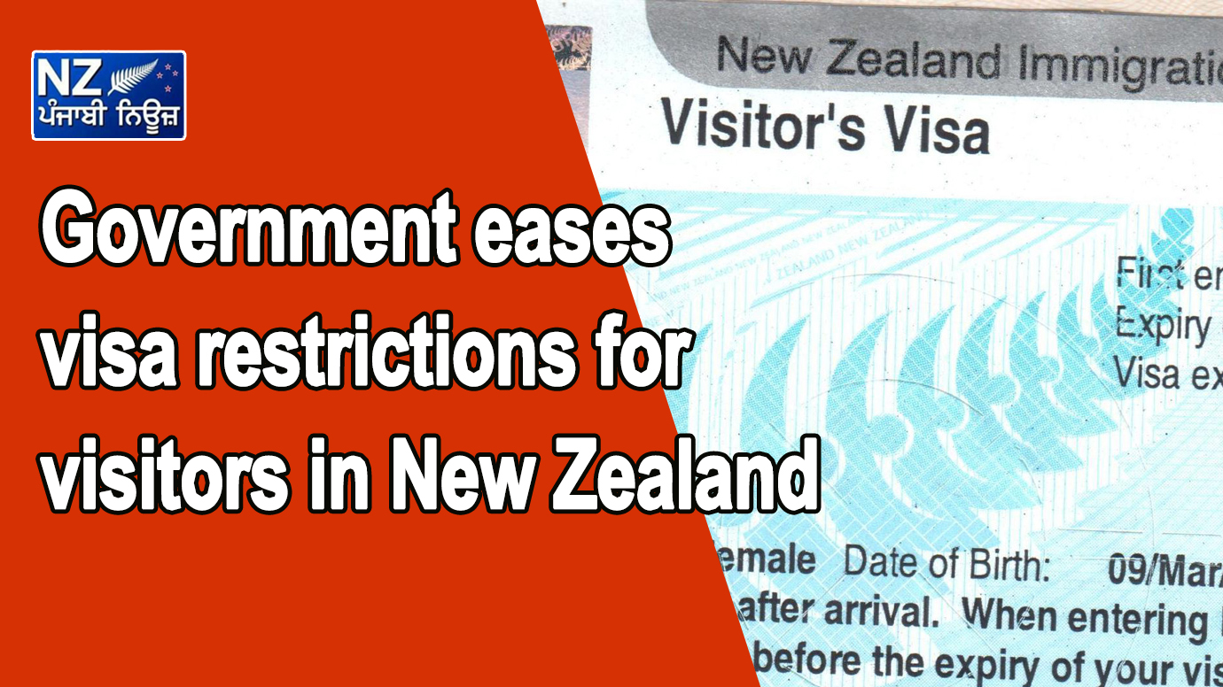 Government eases visa restrictions for visitors in New Zealand - NZ Punjabi News