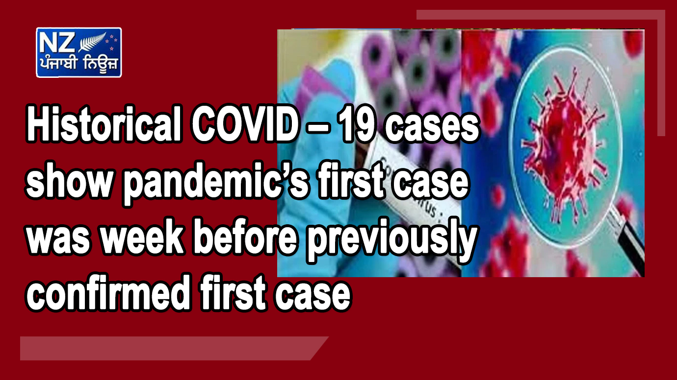 Historical COVID – 19 cases show pandemic's first case was week before previously confirmed first case - NZ Punjabi News