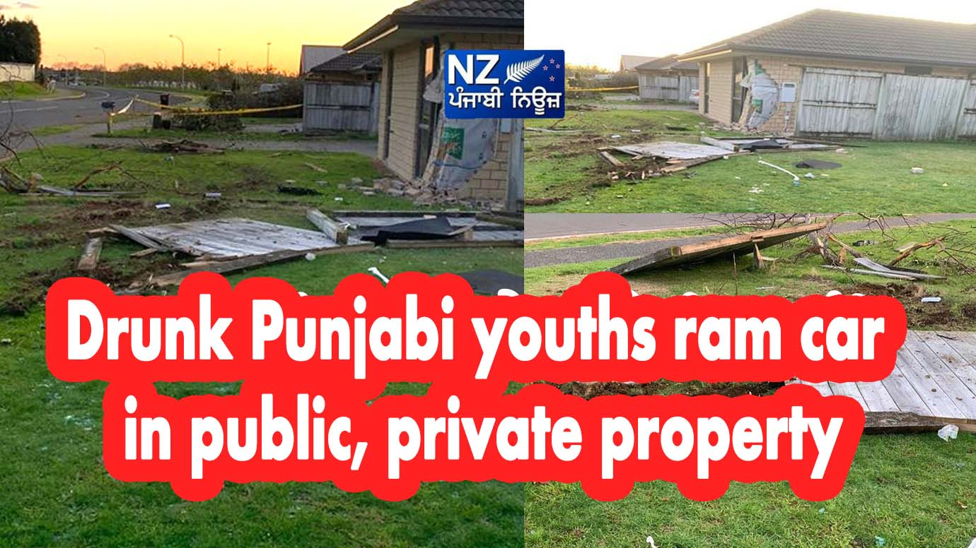 Drunk Punjabi youths ram car in public, private property - NZ Punjabi News