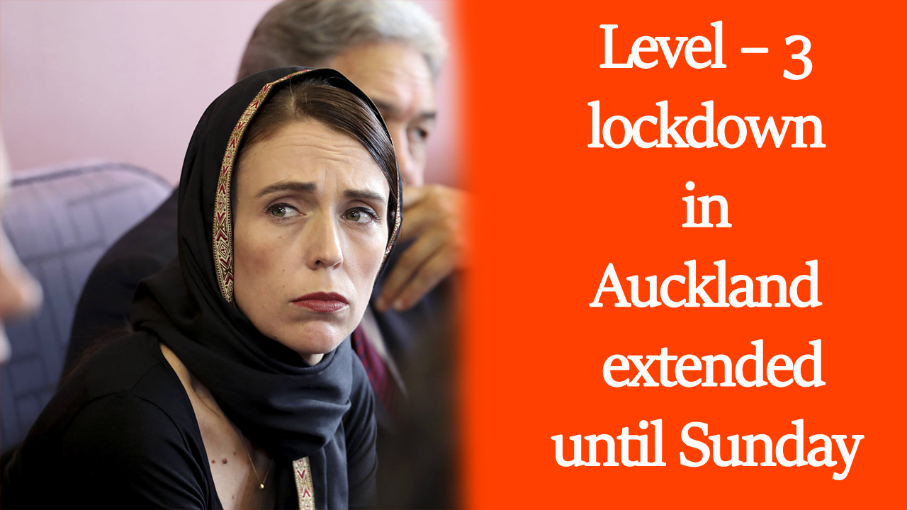 Level – 3 lockdown in Auckland extended until Sunday - NZ Punjabi News