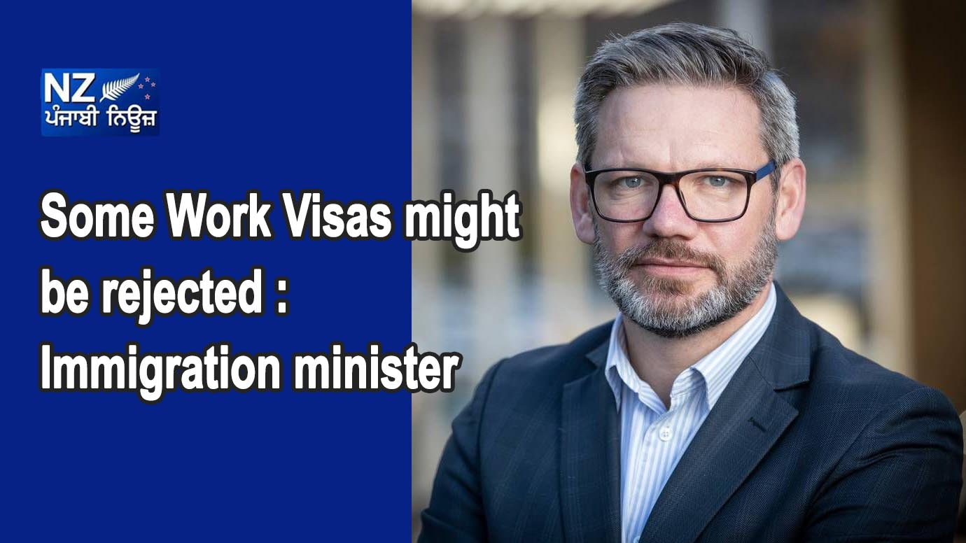 Some Work Visas might be rejected: Immigration minister - NZ Punjabi News