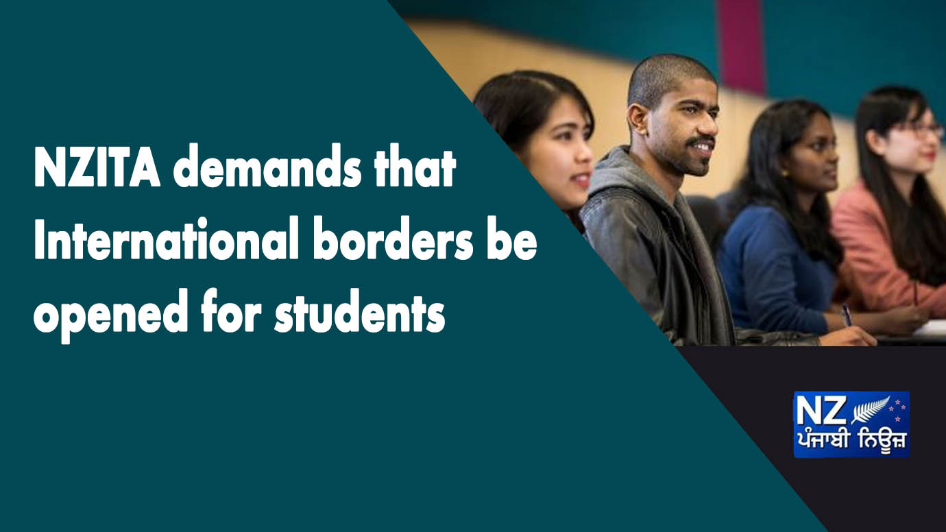 NZITA demands that International borders be opened for students - NZ Punjabi News