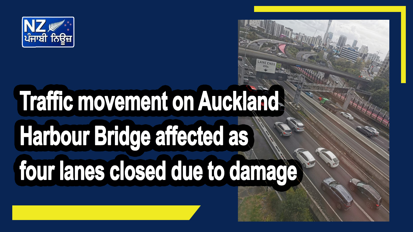 Traffic movement on Auckland Harbour Bridge affected as four lanes closed due to damage - NZ Punjabi News