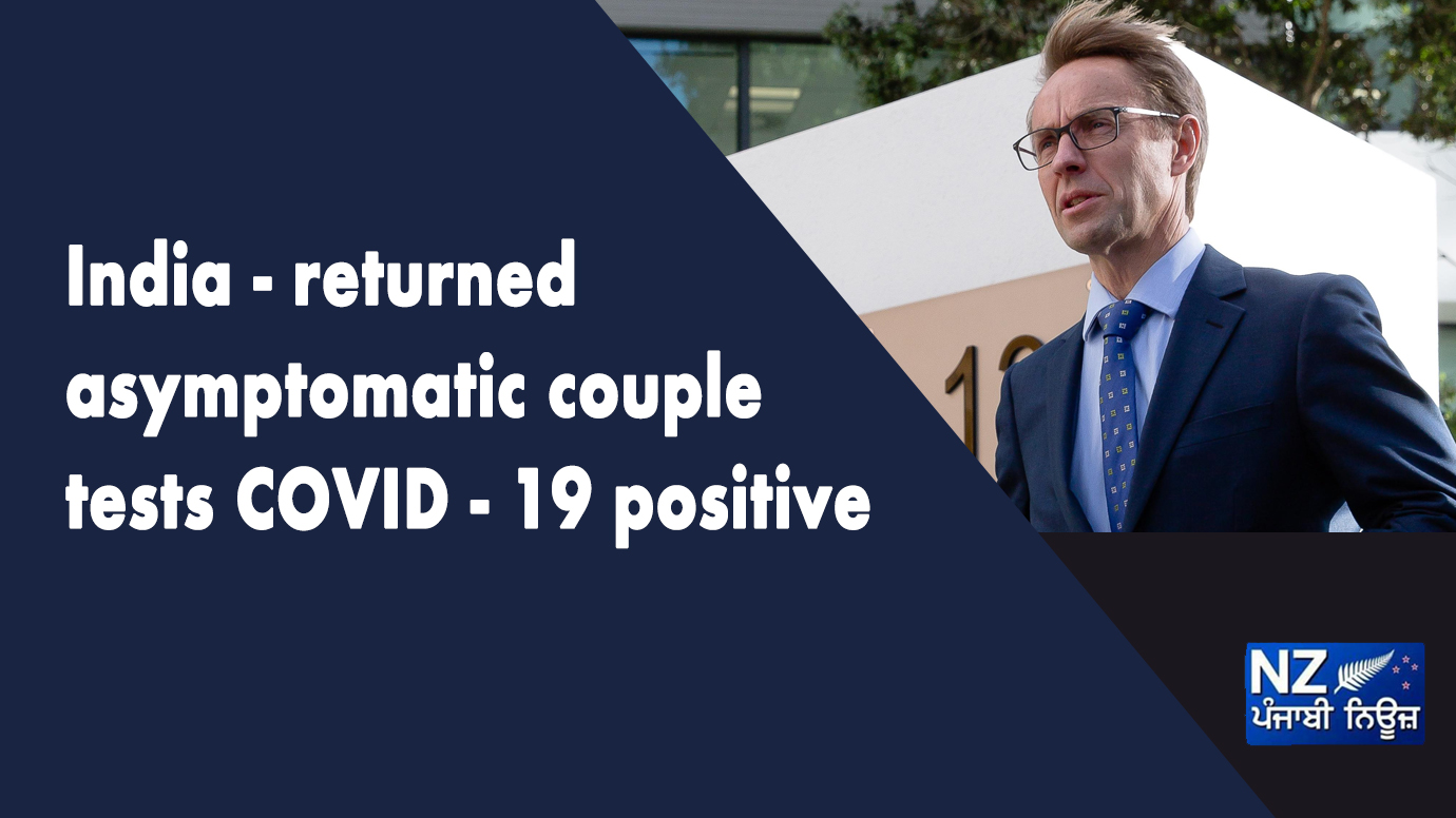 India - Returned asymptomatic couple tests COVID - 19 positive - NZ Punjabi News